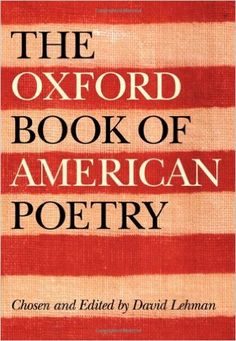 The Oxford book of American poetry / chosen and edited by David Lehman ; associate editor, John Brehm