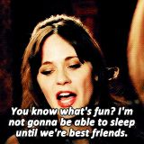""""""" you know what's fun ? i'm not gonna be able to sleep until we're best friends. """" -- TAGS: relationship, frenemies"""