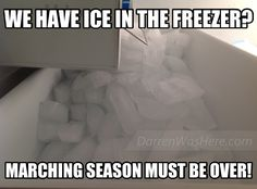 A little humor, a marching band meme I made. If you've ever gone to the freezer looking for ice during marching band camp or football season, you'll relate! Band Memes, Band Quotes, Band Nerd, Music Jokes, Music Humor, Love Band, Cool Bands, Band Problems, Flute Problems