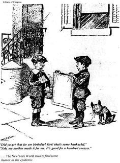 Cartoon from the 1918-19 Spanish-Flu era, originally published in the New York World and more recently included in article published in Navy Medicine (May-June 1986 issue).  Image online, courtesy Library of Congress