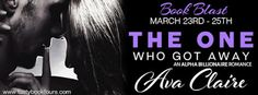 Tome Tender: THE ONE WHO GOT AWAY by Ava Claire Blast and Givea...