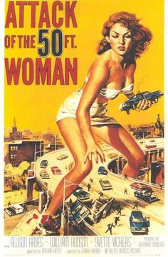 Attack of the 50ft Woman (1958) - When an abused wife grows to giant size because of an alien encounter and an aborted murder attempt, she goes after cheating husband with revenge on her mind.