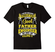 My Son Is An Engineer T-Shirt. Funny Gift For Father's Day.