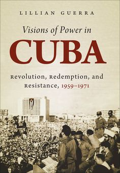 UNC Press - Visions of Power in Cuba