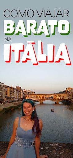Como viajar barato pela Itália, dicas de como economizar em Roma, Florença, Milao