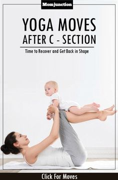 Yoga After C-Section: As a new mom, you would like to regain your old body and reclaim your way to your own clothes once you have had your bundle of joy.Try These #yoga asanas listed hare click to see.