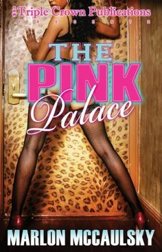 The Pink Palace (Triple Crown Publications Presents) by Marlon McCaulsky. Used Book in Good Condition. I Love Reading, Love Book, Reading Books, Urban Fiction Books, Book List Must Read, African American Authors, Archive Books, Pink Palace, Black Authors
