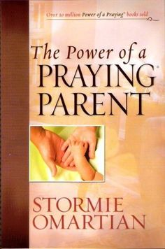 The Power of a Praying Parent by Stormie Omartian emiliamanopo