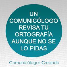 Un comunicólogo revisa tu ortografía aunque no se lo pidas.   Comunicacion - Comunicólogos
