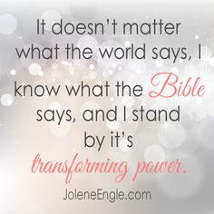 Standing by the transforming power of the Bible.