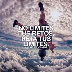 do not limit your challenges.. challenge your limits..!