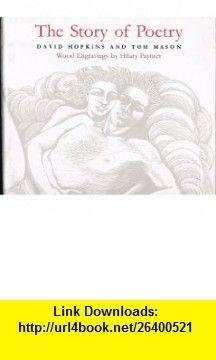 The Story of Poetry (9781874092049) David Hopkins, Tom Mason, Hilary Paynter , ISBN-10: 1874092044  , ISBN-13: 978-1874092049 ,  , tutorials , pdf , ebook , torrent , downloads , rapidshare , filesonic , hotfile , megaupload , fileserve