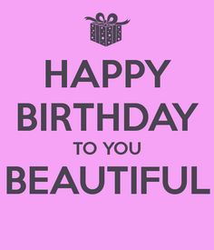 happy birthday beautiful - Google Search