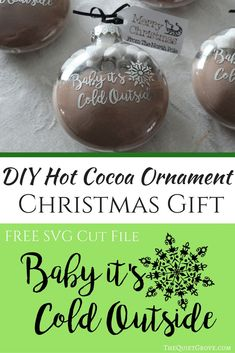 """Learn how to make this """"Baby Its Cold Outside"""" Hot Cocoa Ornament Gift with your Cricut Cutting Machine (FREE SVG Cut File)"""