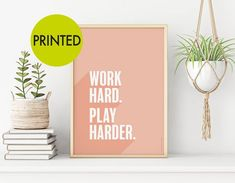 Work Hard Play Harder inspirational quote print Great for the home, office, home gym or dorm room. Available sizes: A3, A4 and A5 US/Inches 11 x 14, 8 x 10, 5 x 7 This listing is for a print only and is unframed, no frame will be shipped. I aim for 3-5 business days for dispatch. This design is Quote Prints, Poster Prints, Office Prints, Ikea Frames, Pink Quotes, Wall Art Quotes, Play Hard, All Design, Work Hard