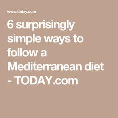 6 surprisingly simple ways to follow a Mediterranean diet - TODAY.com