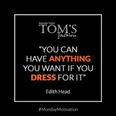 Dress how you want to be addressed. #MondayMotivation #BeFashion #Suits #TomsFashion