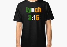 Lynch 3:16 Classic T-Shirt