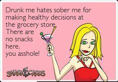 Stupid healthy sober asshole