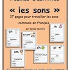 Voici une série de 27 feuilles d'activités pour faciliter l'apprentissage des sons communs en français.     27 activity sheets to practice common sounds in French.