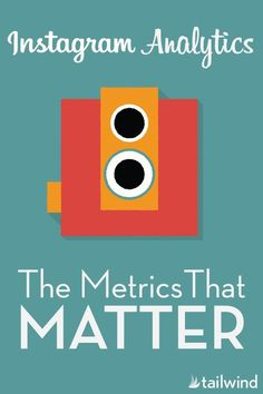 """""""Instagram Analytics: The Metrics That Matter"""" -- Click through to see some of the top hashtags that drive engagement, what kinds of engagements can happen, and Instagram advertising."""
