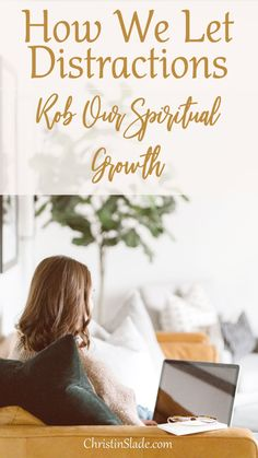 How are we allowing so many distractions rob us of our time with God and growing in our spiritual walks?