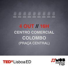 Algo de inesperado vai acontecer muito em breve: # # # # # # # # #  4 de outubro, 16h00, Praça Central do Colombo  #tedxlisboa #tedxlisboaed #mob