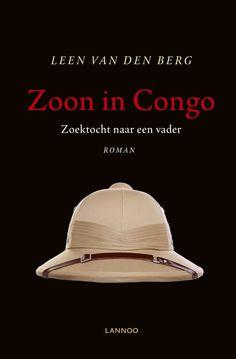 'Zoon in Congo' van Leen van den Berg - De wees, Elias trekt met de sympathieke, maar ietwat geheimzinnige koloniaal,August naar Congo om er in een rubberplantage te werken. Een knap geschreven historische roman die je over onze koloniale geschiedenis vertelt wat je niet in de schoolboeken terugvindt. ***(*)