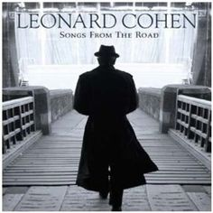 """Leonard Cohen  """"Songs from the Road"""""""