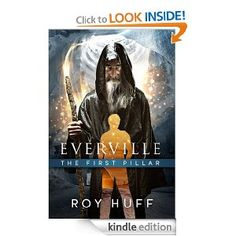 Amazon Kindle\'s Best Selling Epic Fantasy Teen Fantasy Young Adult Fiction Fantasy novel book Everville The FIrst Pillar by Roy Huff. Science Fiction Fantasy Series Saga lovers and Whovians Trekkies Ringers and Potterheads will love this.