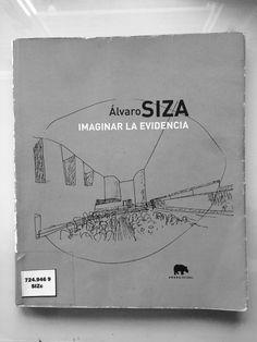 Imaginar la evidencia - Álvaro Siza