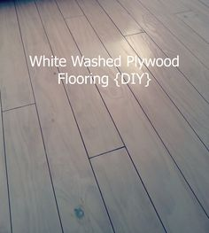 White Washed Plywood Flooring {DIY} | BUGGALUGGS