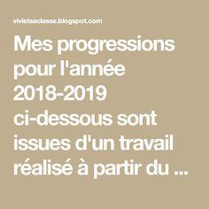 Mes progressions pour l'année 2018-2019 ci-dessous sont issues d'un travail réalisé à partir du cahier de progrès ( voir l'article i...