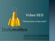 Video SEO | SEO Tips | Dailymotion SEO | SEO Optimization | Optimization by Syed Waqas Saghir via slideshare