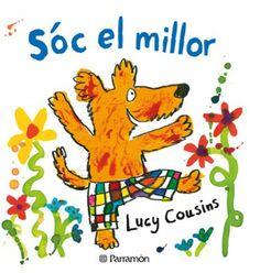 """Lucy Cousins. """"Sóc el millor"""". Editorial Parramón (infantil-Groc)"""