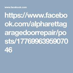 https://www.facebook.com/alpharettagaragedoorrepair/posts/1776996395907046