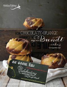 Chocolate Orange Mini Bundt Cakes from Celebrating Everyday Life with Jennifer Carroll November December 2013