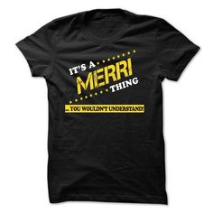 ITS A MERRI THING YOU WOULDNT UNDERSTAND - #golf tee #grey tee. LOWEST SHIPPING => https://www.sunfrog.com/Names/ITS-A-MERRI-THING-YOU-WOULDNT-UNDERSTAND-33269524-Guys.html?68278