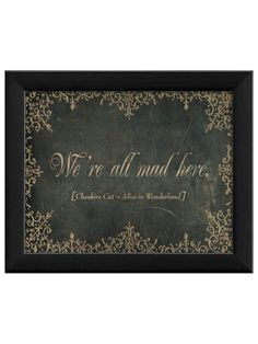We're All Mad Here (Framed) by The Artwork Factory at Gilt