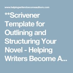 scrivener template for outlining and structuring your novel helping writers become authors - Scrivener Resume Template