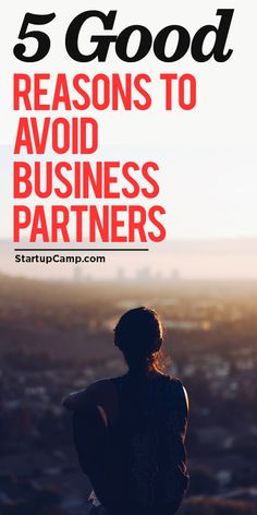5 Good Reasons to Avoid Business Partners
