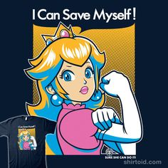 Princess Peach T-Shirt by HHeal. Save Myself is a parody of Rosie the Riveter for fans of Princess Peach from Super Mario Bros. Rosie The Riveter, Mario And Luigi, Mario Bros, Peach Mario, Nintendo Princess, Super Mario Art, Nintendo Characters, Video Game Characters, Super Mario Brothers