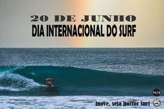 Hoje é o Dia Internacional do Surf O Dia Internacional do Surf é comemorado em todo mundo hoje. O objetivo deste dia é enaltecer o estilo de vida dos surfistas e chamar a atenção para a proteção ambiental das praias e dos oceanos. Esta data foi criada em 2004 pela Surfrider Foundation e pela Surfing Magazine. PARABÉNS a todos que fazem parte deste Oceano de alegria, saúde e natureza! Comemore SURFANDO!  ALOHA...!! Inove, seja Doctor Surf!!
