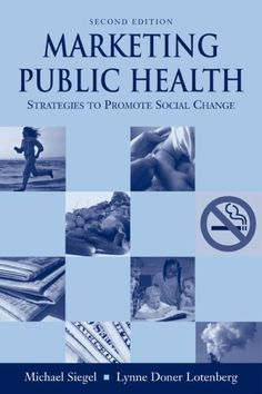 Marketing Public Health: Strategies to Promote Social Change.
