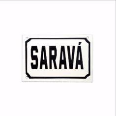 Placa Decorativa esmaltada Saravá. Placa vintage, estilo placa de rua Antiga, esmaltada. Deixa lindo QUALQUÉR cantinho da casa! Tamanho: A: 10cm x C: 15cm Cor: