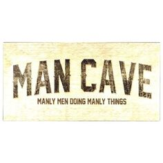 This Man Cave Manly Men Metal Wall Plaque is the perfect addition to your in-home hiding spot. Featuring black edges, a tan background with subtle diamond plating, and distres Man Cave Shed, Man Shed, Man Cave Home Bar, Wall Plaques, Wall Signs, Man Cave Arcade, Hiding Spots, Art Craft Store, Metal Homes