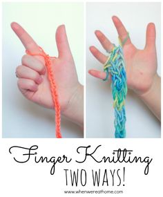 Finger Knitting Two Ways!