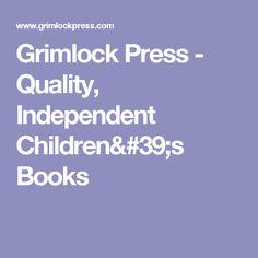 Grimlock Press - Quality, Independent Children's Books