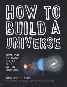 How to Build a Universe (Gallery)
