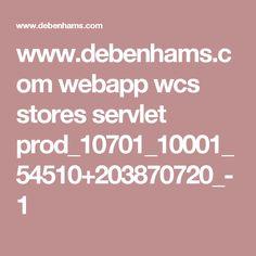 www.debenhams.com webapp wcs stores servlet prod_10701_10001_54510+203870720_-1